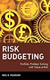 Neil D. Pearson: Risk Budgeting: Portfolio Problem Solving with Value-at-Risk (Wiley Finance)