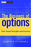 O&#39;Connell, Martin P.: The Business of Options: Time-Tested Principles and Practice