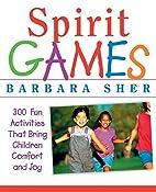 Spirit Games: 300 Fun Activities That Bring…
