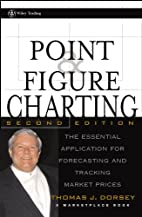 Point and Figure Charting: The Essential…