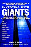 Mead, Linda: Investing With Giants: Tried and True Stocks That Have Sustained the Test of Time