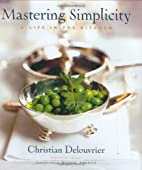 Mastering Simplicity: A Life in the Kitchen…