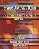 Dennis, Alan: Systems Analysis and Design: An Object-Oriented Approach With Uml