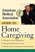 Guide to Home Caregiving by American M...…