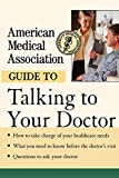 American Medical Association: American Medical Association Guide to Talking to Your Doctor