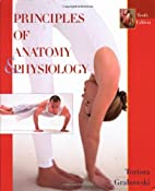 Principles of Anatomy and Physiology by…