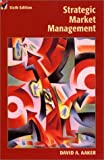 Aaker, David A.: Strategic Market Management
