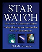 Star Watch: The Amateur Astronomer's Guide…