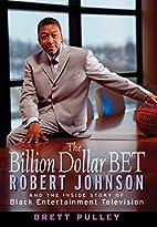 The Billion Dollar BET: Robert Johnson and…
