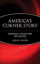 America's Corner Store: Walgreen's…