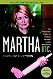 Christopher M. Byron: Martha Inc.: The Incredible Story of Martha Stewart Living Omnimedia