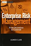 Lam, James: Enterprise Risk Management: From Incentives to Controls