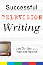 Successful Television Writing by Lee…