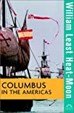 William Least Heat Moon: Columbus in the Americas (Turning Points)