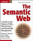 Daconta, Michael C.: The Semantic Web: A Guide to the Future of Xml, Web Services, and Knowledge Management