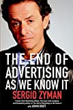 Sergio Zyman: The End of Advertising As We Know It