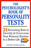 Louis H. Janda: The Psychologist's Book of Personality Tests: 24 Revealing Tests to Identify and Overcome Your Personal Barriers to A Better Life