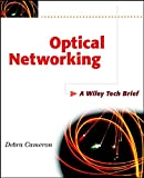 Cameron, Debra: Optical Networking: A Wiley Tech Brief