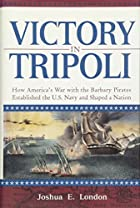 Victory in Tripoli: How America's War with…