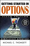 Michael C. Thomsett: Getting Started in Options, Fifth Edition
