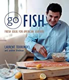 Friedman, Andrew: Go Fish: Fresh Ideas for American Seafood