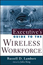 Executive's Guide to the Wireless Workforce…