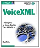 Mark Miller: Voicexml: 10 Projects to Voice Enable Your Web Site (Gearhead Press Point-To-Point)