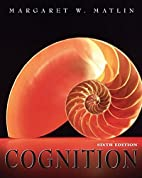 Cognition by Margaret W. Matlin