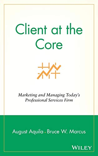 client-at-the-core-marketing-and-managing-todays-professional-services-firm
