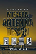 Modern Antenna Design by Thomas A. Milligan