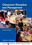 Edwards, Clifford H.: Classroom Discipline and Management
