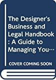 Martinez, Frank: The Designer's Business and Legal Handbook: A Guide to Managing Your Business and Protecting Your Creativity
