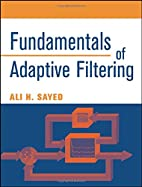 Fundamentals of Adaptive Filtering by Ali H.…