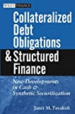 Tavakoli, Janet M.: Collateralized Debt Obligations and Structured Finance: New Developments in Cash and Synthetic Securitization