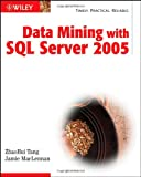MacLennan, Jamie: Data Mining with SQL Server 2005