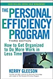 Gleeson, Kerry: The Personal Efficiency Program: How to Get Organized to Do More Work in Less Time