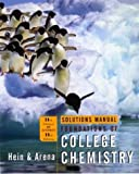 Hein, Morris: Solutions Manual to accompany Foundations of College Chemistry, 11th Edition and Alternate