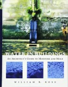 Water in Buildings: An Architect's Guide to…