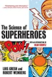 Lois H. Gresh: The Science of Superheroes