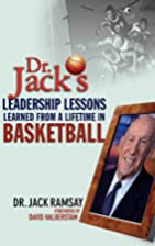 Dr. Jack's Leadership Lessons Learned From a…
