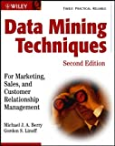 Berry: Data Mining Techniques: For Marketing, Sales, and Customer Relationship Management