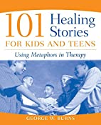 101 Healing Stories for Kids and Teens:…