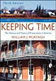 Murtagh, William J.: Keeping Time: The History and Theory of Preservation in America