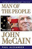 Alexander, Paul: Man of the People: The Life of John McCain