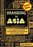 Temporal, Paul: Branding in Asia: The Creation, Development, and Management of Asian Brands for the Global Market