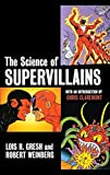 Weinberg, Robert E.: The Science of Supervillains