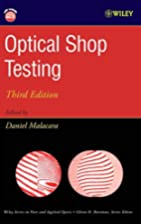 Optical Shop Testing (Wiley Series in Pure…