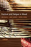 Smith, Ian: Fracture and Fatigue in Wood