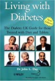 Day, Dr John L.: Living with Diabetes: The Diabetes UK Guide for those Treated with Diet and Tablets