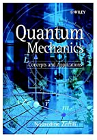 Quantum Mechanics: Concepts and Applications…